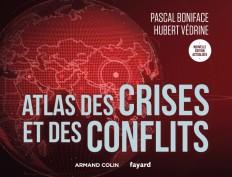 Atlas des crises et des conflits - 5e éd.