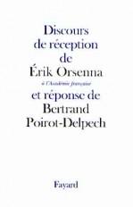 Discours de réception de Erik Orsenna à l'Académie française et réponse de Bertrand Poirot-Delpech