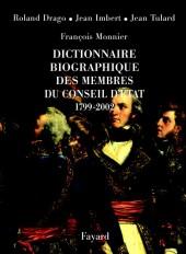Dictionnaire biographique des membres du Conseil d'Etat (1799-2002)
