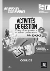Parcours interactifs - Activités de gestion clients fournisseurs Tle Bac Pro GA - Éd. 2017 - Corrigé