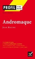 Profil - Racine (Jean) : Andromaque