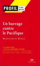 Profil - Duras (Marguerite) : Un Barrage contre le Pacifique