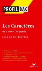 Profil - La Bruyère (Jean de) : Les Caractères (De la cour - Des grands)