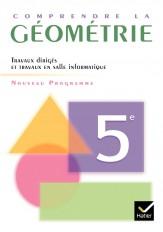 Comprendre la Géométrie 5e éd 2006 - Cahier de l'élève