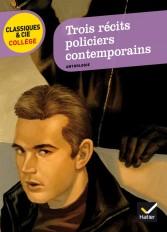Trois récits policiers contemporains