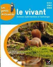 Les petits Archimède Cycle 3 éd. 2014 - Le vivant - Manuel de l'élève