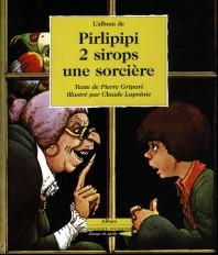 Pirlipipi, deux sirops, une sorcière