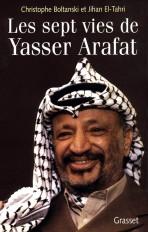 Les sept vies de Yasser Arafat
