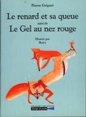 Le renard et sa queue suivi de Le gel au nez rouge
