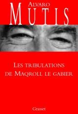 Les tribulations de Maqroll le Gabier
