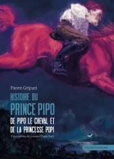 Histoires du prince Pipo, de Pipo le cheval et de la princesse Popi