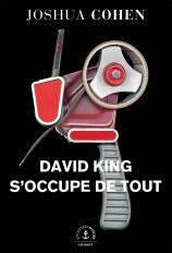 David King s'occupe de tout