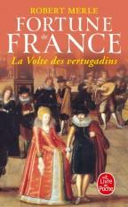 La Volte des vertugadins (Fortune de France, Tome 7)