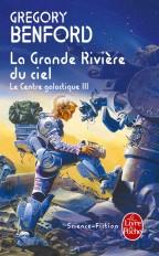 La Grande Rivière du ciel (Le Centre galactique, Tome 3)