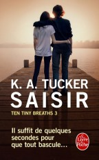 Saisir (Ten Tiny Breaths, Tome 3)