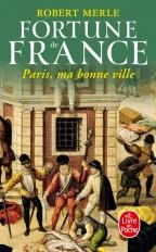 Paris ma bonne ville (Fortune de France, Tome 3)