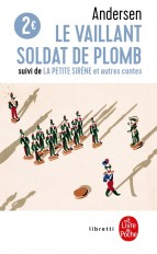 Le Vaillant soldat de plomb / La Petite Sirène et autres contes
