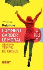Comment garder le moral (même par temps de crises)