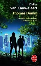 La guerre des arbres commence le 13 (Thomas Drimm tome 2)