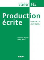 Production écrite niveaux B1-B2  - Livre
