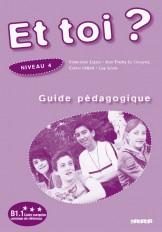 Et toi ? niv. 4 -  Guide pédagogique - version papier
