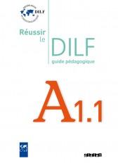Réussir le DILF A1.1 - Guide pédagogique - version papier