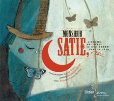 Monsieur Satie, l'homme qui avait un petit piano dans la tête (CD)