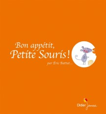 Bon appétit, Petite Souris !