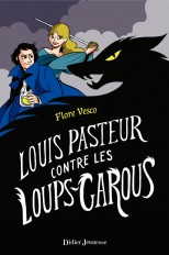 Louis Pasteur contre les loups-garous
