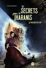 Les Secrets de Tharanis - tome 2, La Voleuse de flux