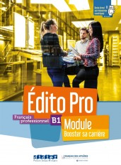"Edito Pro niv. B1 - Module - ""Booster sa carrière"" - livre + cahier + onprint"