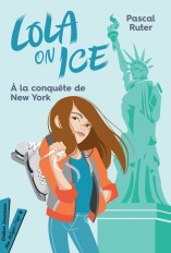Lola on Ice, tome 3 - A la conquête de New York