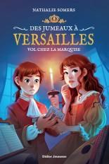 Des jumeaux à Versailles, tome 2 - Vol chez la marquise