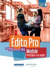 """Edito Pro niv. B1 - Module - """"Participez à un projet"""" - livre + cahier + onprint"""