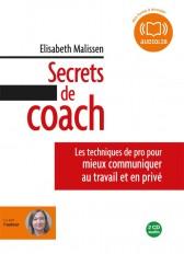 Secrets de coach - Les techniques de pro pour mieux communiquer au travail et en privé