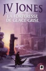 La Forteresse de glace grise, (L'Epée des ombres ****)