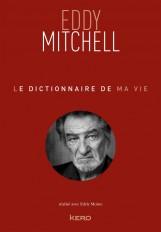 Le dictionnaire de ma vie - Eddy Mitchell
