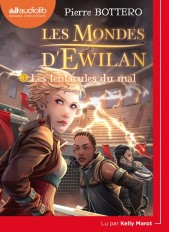 Les Mondes d'Ewilan 3 - Les Tentacules du mal