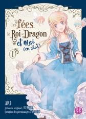 Les fées, le Roi-Dragon et moi (en chat) T01
