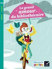 Ribambelle CE2 éd. 2017 - Le grand amour du bibliothécaire - E. Brisou-Pellen - Album 1