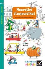 Ribambelle CE2 éd. 2017 - Nouvelles d'aujourd'hui - M. Arghili et M. Mazzari - Album 2