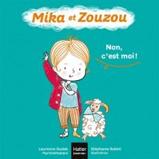 Mika et Zouzou - Non c'est moi ! 0/3 ans