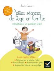 Petites séances de Yoga en famille : 8 rituels pour un quotidien serein