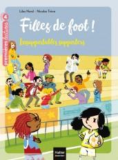 Filles de foot - Insupportables supporters CE1/CE2 dès 7 ans