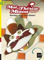 Moi, Thérèse Miaou - Souriez, vous êtes filmés ! CP/CE1 6/7 ans