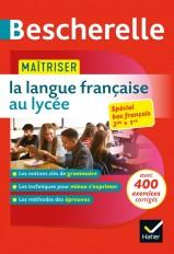 Bescherelle - Maîtriser la langue française au lycée