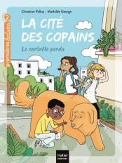 La cité des copains - Le cartable perdu CP/CE1 6/7 ans