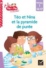 Téo et Nina GS-CP Niveau 1 : Téo et Nina et la pyramide de purée