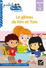 Je calcule pas à pas  Maths 1 Début de CP - Le gâteau de Kim et Tom