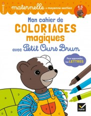 Mon cahier de coloriages magiques avec Petit Ours Brun - MS lettres